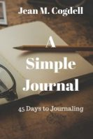A Simple Journal - 45 Days to Journaling by Jean M. Cogdell
