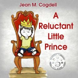A Reluctant Little Prince Picture Book by Jean M Cogdell