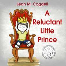 A Reluctant Little Prince by Jean M. Cogdell