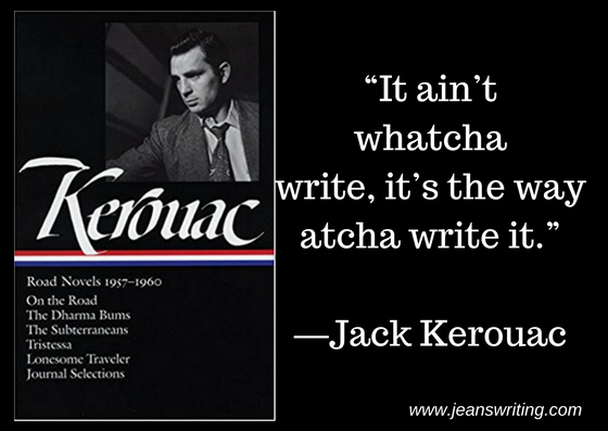 Jack Kerouac,- It aint whatcha write - Jeans Writing