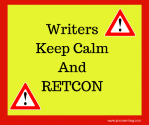 Writers Keep Calm and RETCON Jean's Writing
