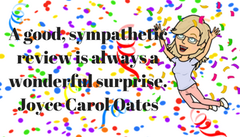 Quote by Joyce Carol Oates- A good, sympathetic review is always a wonderful surprise.