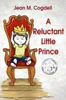 A Reluctant Little Prince by Jean M Cogdell
