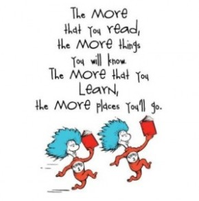 Dr. Seuss quote, The more that you read...